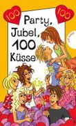 Party, Jubel, 100 Küsse