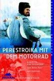 Perestroika mit dem Motorrad