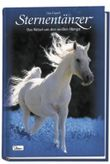 Pferde - Freunde fürs Leben, Sternentänzer. Das Rätsel um den weißen Hengst. Band 1