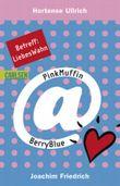 PinkMuffin@BerryBlue, Band 2: Betreff: LiebesWahn