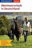 Polyglott Special Abenteuerurlaub in Deutschland