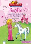 Ponyfee und die Reise an das Ende des Regenbogens