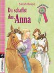 Ponyhof Mühlental - Du schaffst das, Anna!