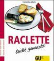 Raclette leicht gemacht