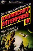 Raumschiff Enterprise 18. Wie Phoenix aus der Asche