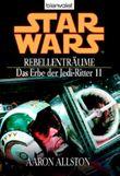 Star Wars: Das Erbe der Jedi-Ritter - Rebellenträume