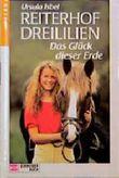 Reiterhof Dreililien, Bd.1, Das Glück dieser Erde