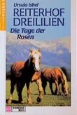 Reiterhof Dreililien, Bd.2, Die Tage der Rosen