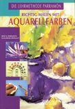 Richtig malen mit Aquarellfarben