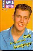 Ricky, Der sympathische Draufgänger