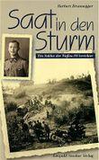 Saat in den Sturm. Ein Soldat der Waffen-SS berichtet