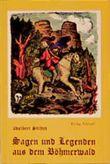 Sagen und Legenden aus dem Böhmerwald