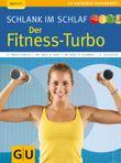 Schlank im Schlaf: der Fitness-Turbo