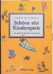 Schöne alte Kinderspiele. Ideen für Kinder aller Altersstufen