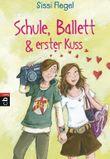 Schule, Ballett & erster Kuss