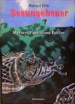 Seeungeheuer. Mythen, Fabeln und Fakten
