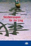 Seidenraupen für Jin Ling