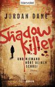 Shadowkiller - Und niemand hört deinen Schrei