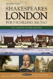 Shakespeares London für 5 Schilling am Tag