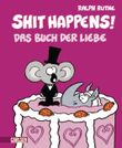 Shit happens!, Band 6: Das Buch der Liebe
