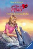 Sieben Pfoten für Penny - Freiheit für einen Delfin