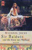 Sir Baldwin und die Hexe von Wefford