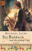 Sir Baldwin und die schöne Tote