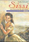 Sissi, eine Prinzessin für den Kaiser