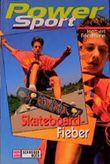 Skateboard-Fieber