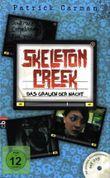 Skeleton Creek - Das Grauen der Nacht