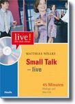 Small Talk live