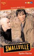 Smallville, Späte Rache