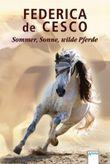 Sommer, Sonne, wilde Pferde