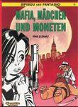 Spirou und Fantasio, Carlsen Comics, Bd.43, Mafia, Mädchen und Moneten (Carlsen Comics)