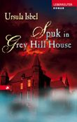Spuk in Grey Hill House