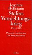 Stalins Vernichtungskrieg 1941-1945