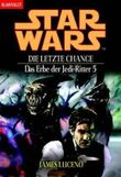 Star Wars: Das Erbe der Jedi-Ritter - Die letzte Chance