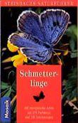 Steinbachs Naturführer Schmetterlinge. 468 europäische Arten
