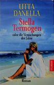 Stella Termogen oder Die Versuchungen der Jahre. Roman.