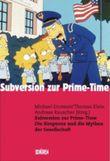 Subversion zur Prime-Time. Die Simpsons und die Mythen der Gesellschaft