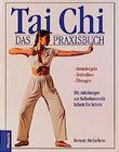 Tai Chi. Das Praxisbuch