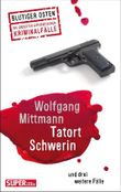Tatort Schwerin und und drei weitere Fälle
