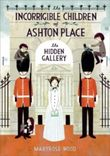 The Incorrigible Children of Ashton Place - The Hidden Gallery