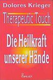 """Buch in der Ähnliche Bücher wie """"Heilsame Berührung - Therapeutic Touch"""" - Wer dieses Buch mag, mag auch... Liste"""