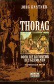Thorag oder Die Rückkehr des Germanen