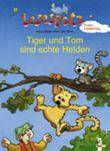 Tiger und Tom sind echte Helden