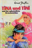 Tina und Tini und der unheimliche Strandwächter
