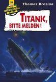 Die Knickerbocker-Bande: Titanic, bitte melden!