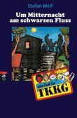 TKKG - Um Mitternacht am schwarzen Fluss