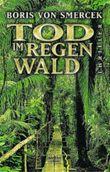 Tod im Regenwald